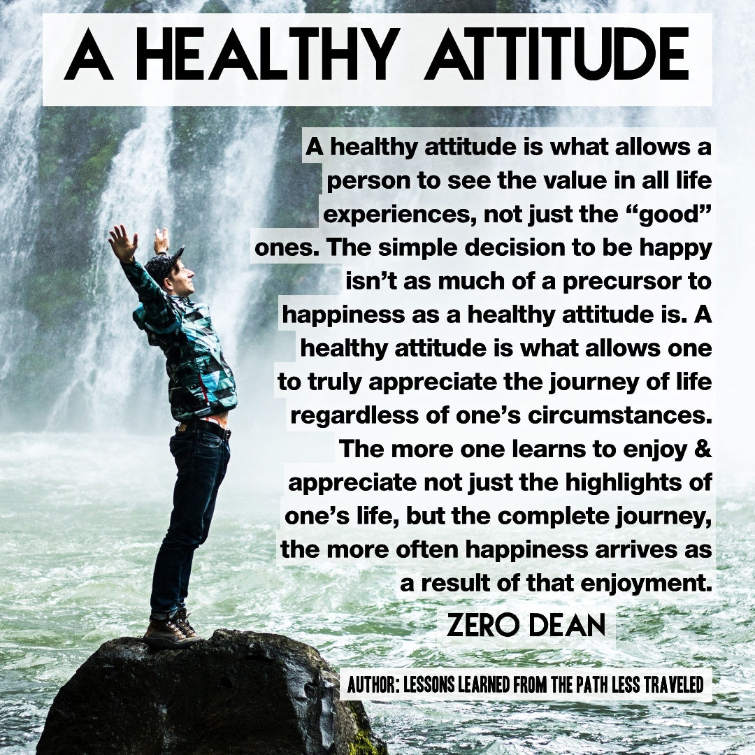 A healthy attitude is a precursor to happiness