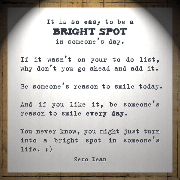 be-a-bright-spot-in-someones-day-zero-dean