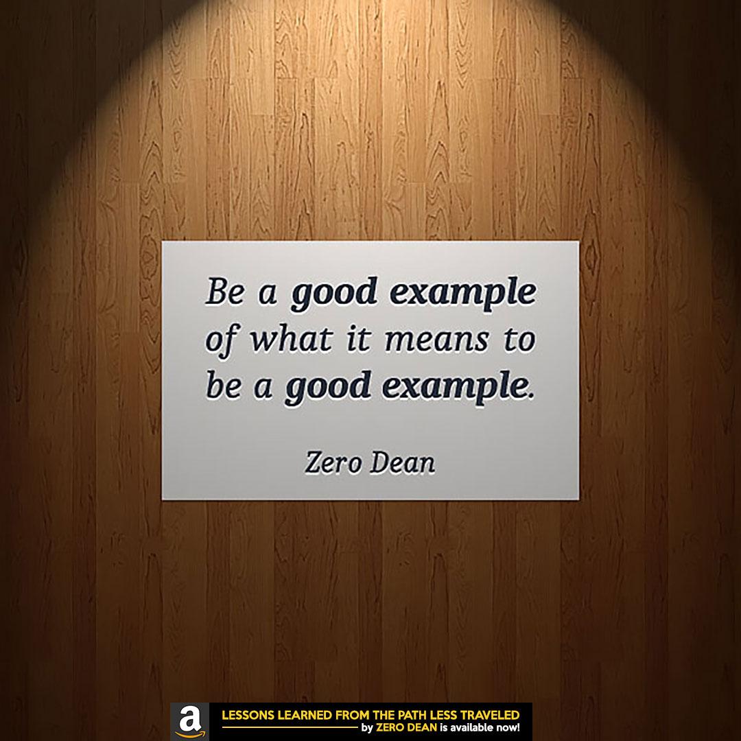 be-a-good-example-zero-dean