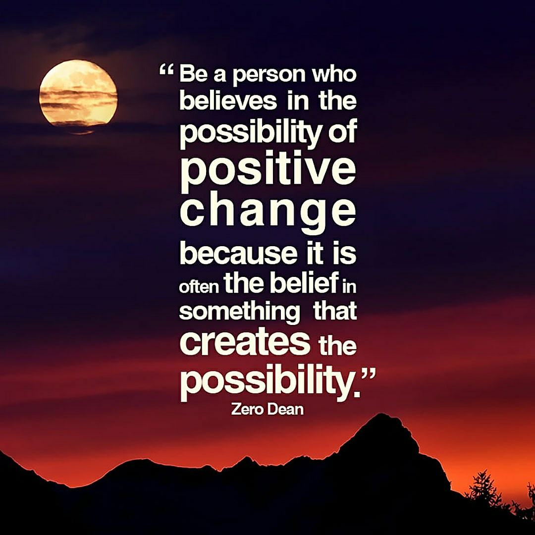 be-a-person-who-believes-in-the-possibility-of-positive-change-zero-dean