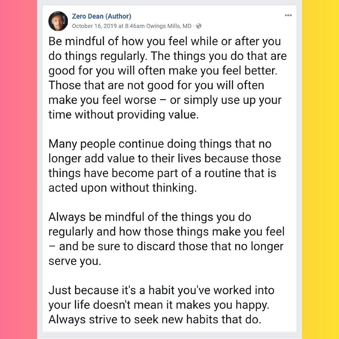 Be mindful of how your habits make you feel