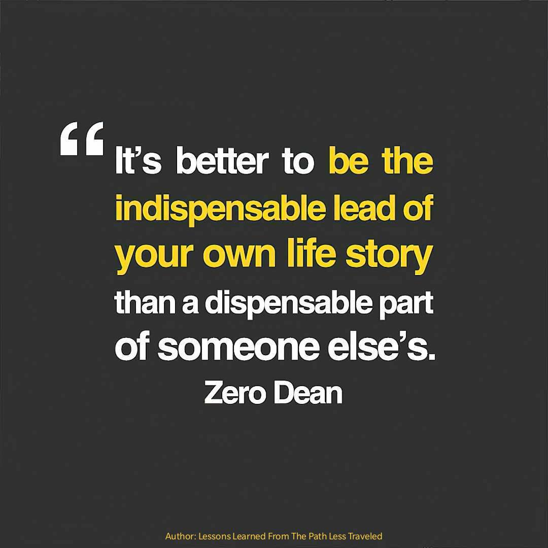 be-the-indispensable-lead-of-your-own-life-story-zero-dean