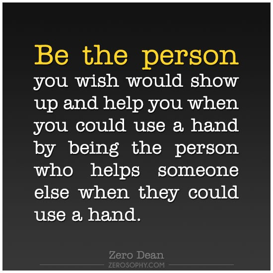 be-the-person-you-wish-would-show-up-and-help-you-zero-dean