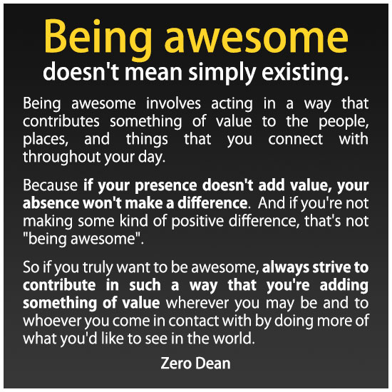 Being awesome doesn't mean simply existing