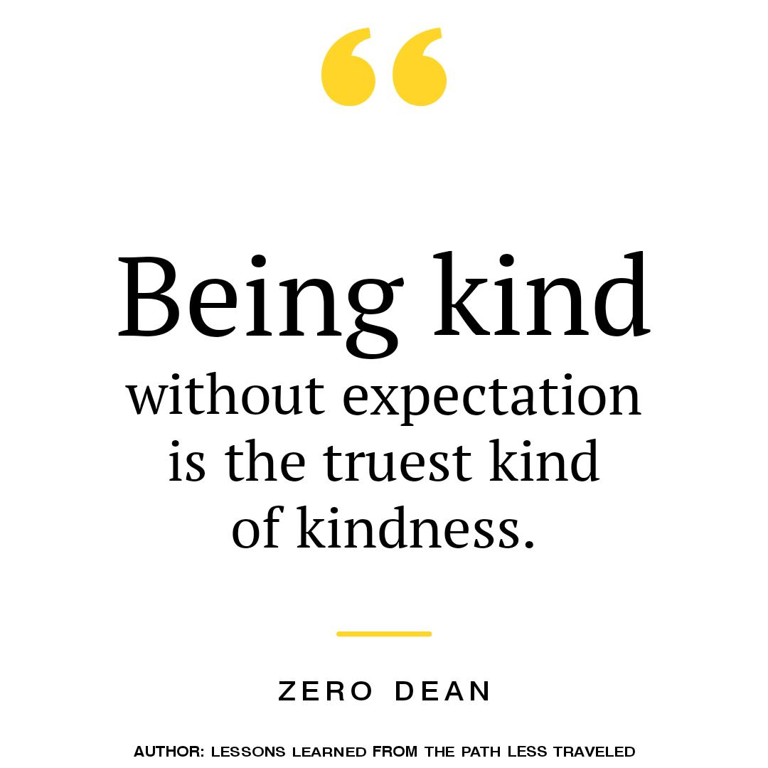 being-kind-without-expectation-is-the-truest-kind-of-kindness-zero-dean