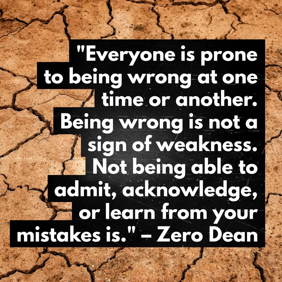 Being wrong is not a sign of weakness