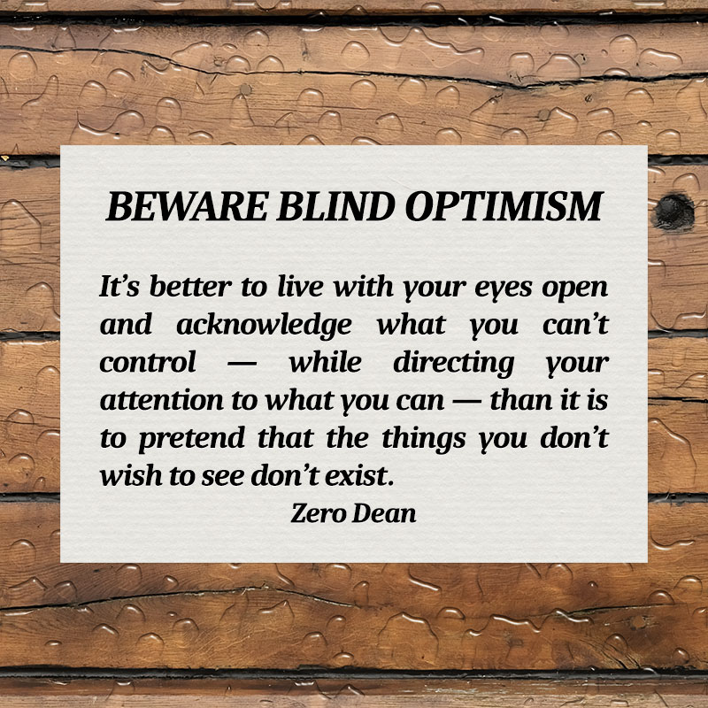 beware-blind-optimism-zero-dean