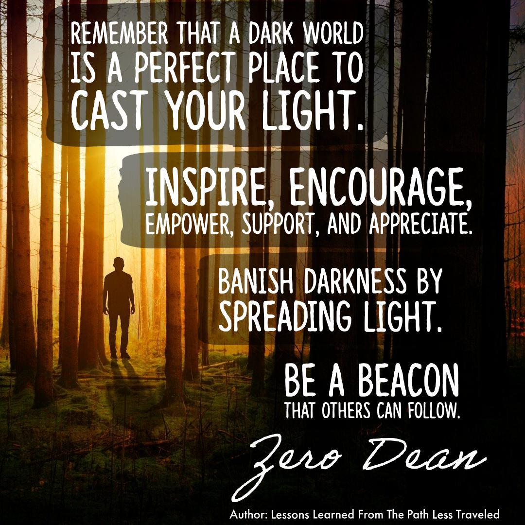 Banish darkness by spreading light