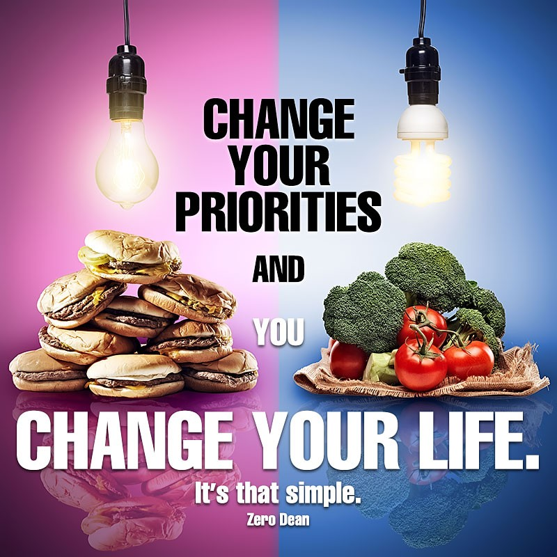 change-your-priorities-and-you-change-your-life-zero-dean-food