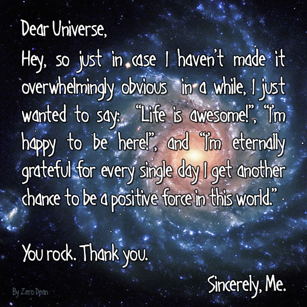 """Dear Universe, (in short, thank you)."" by Zero Dean"