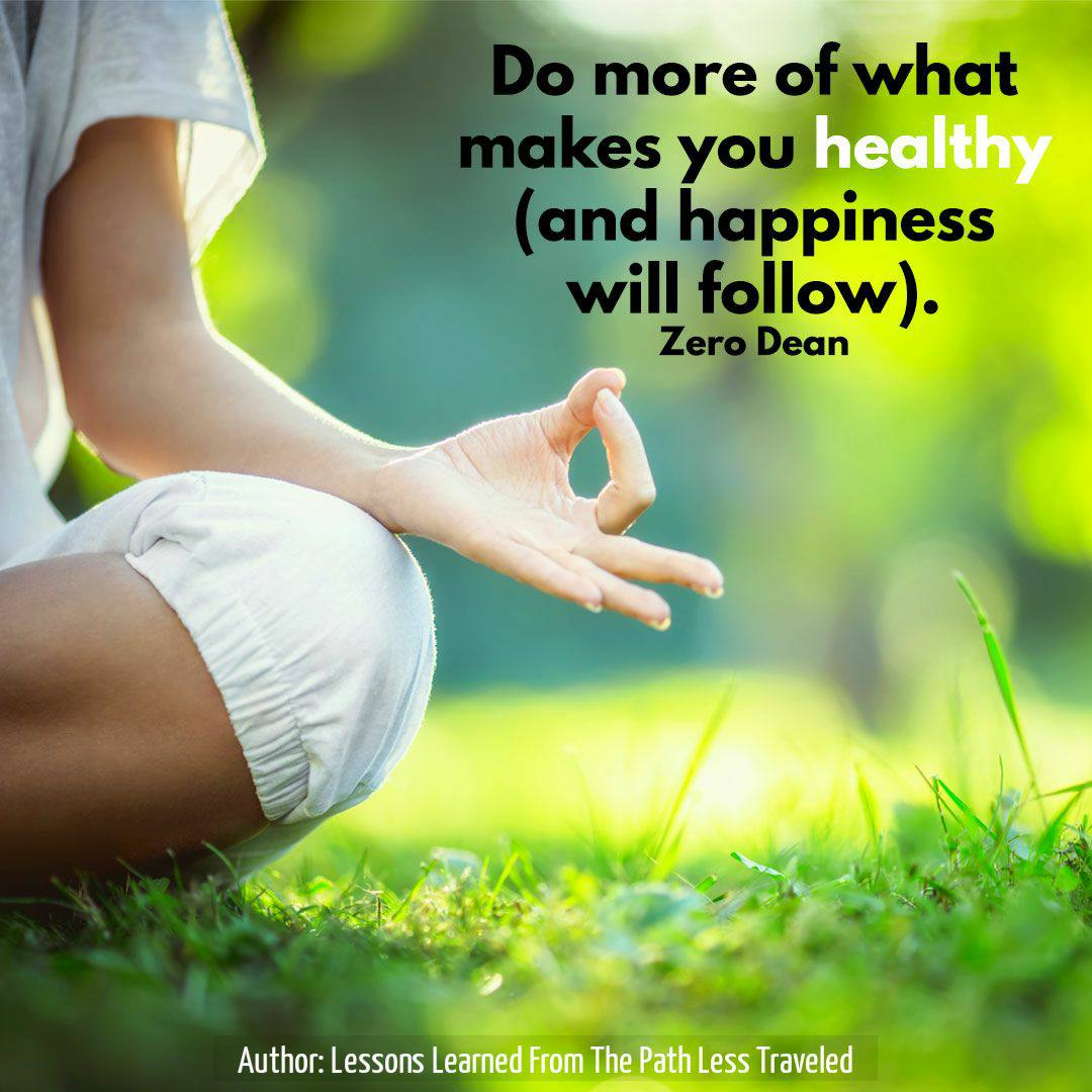 Do more of what makes you healthy