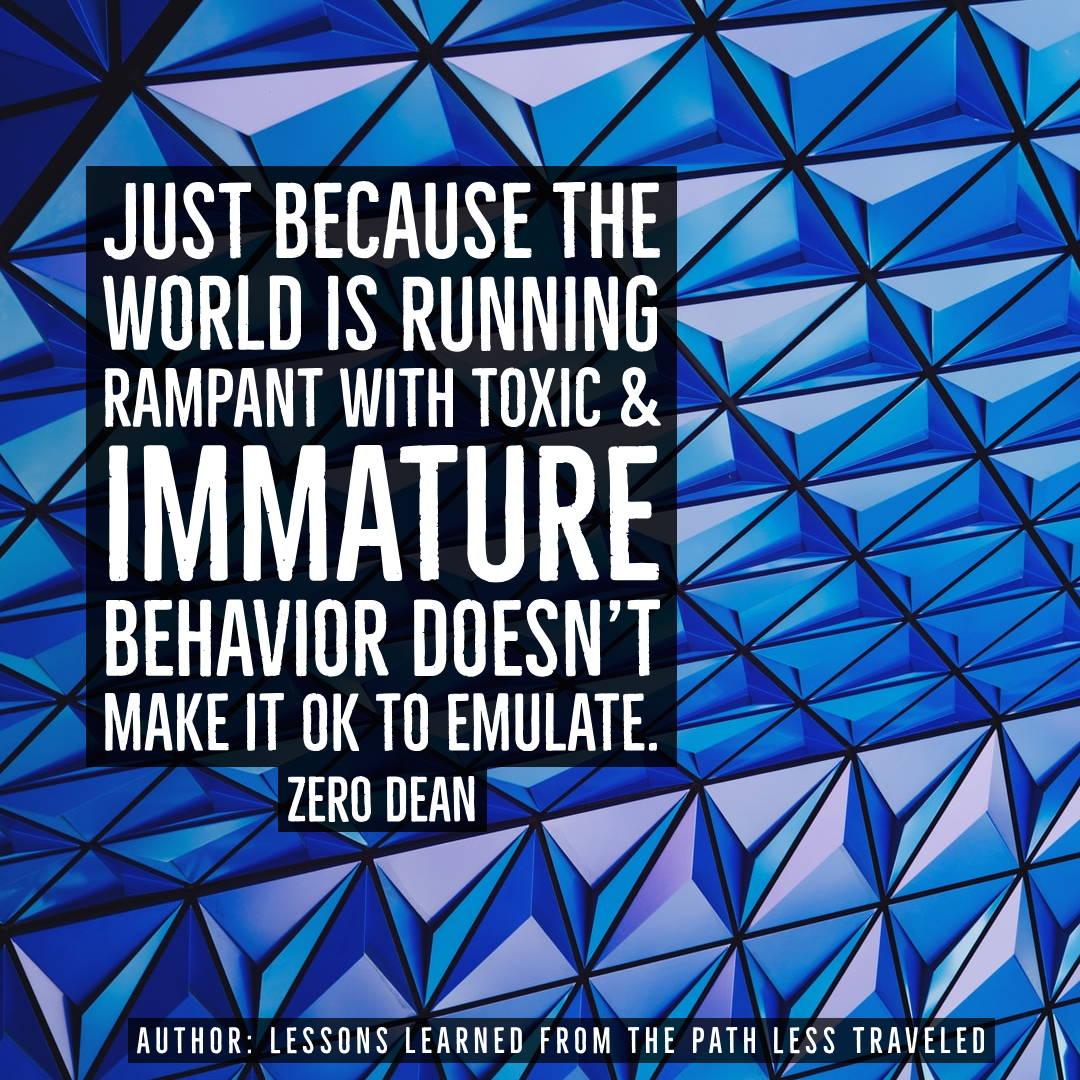 Don't emulate toxic behavior