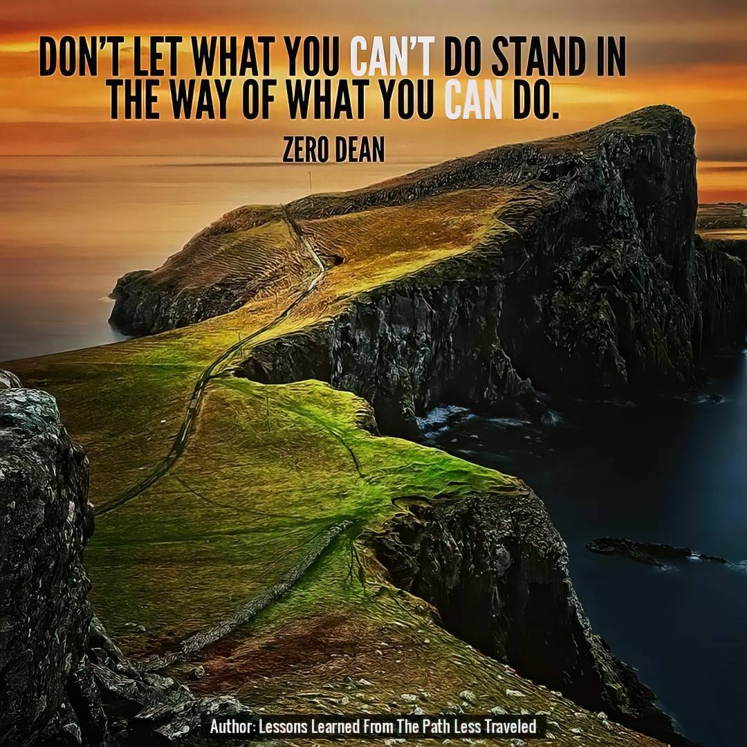 dont-let-what-you-cant-do-stand-in-the-way-of-what-you-can-do-zero-dean-landscape