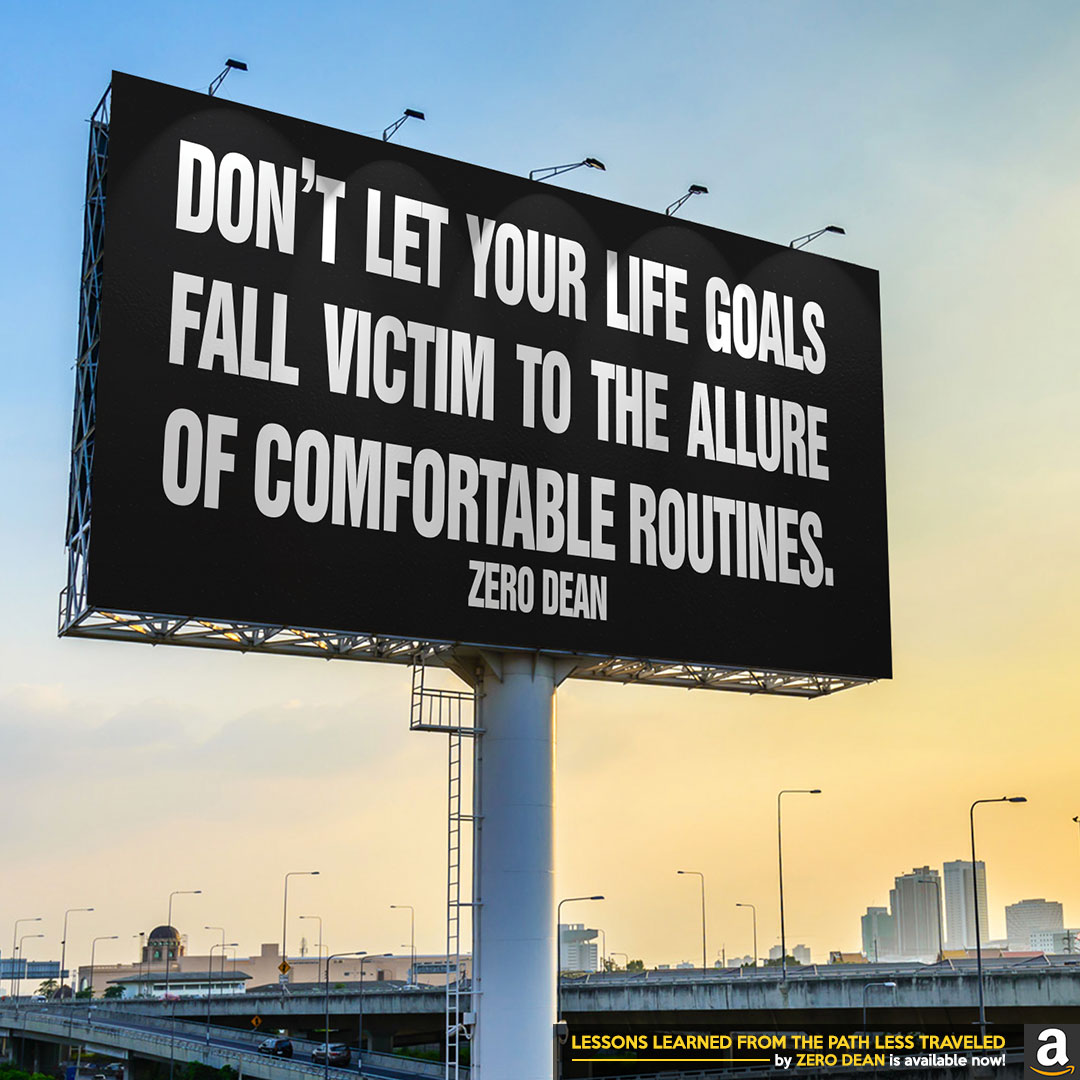 dont-let-your-life-goals-fall-victim-to-the-allure-of-comfortable-routines-zero-dean-billboard