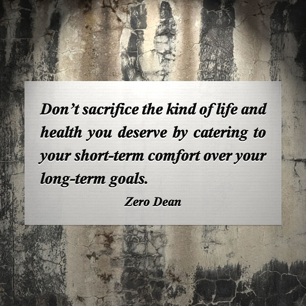 dont-sacrifice-the-kind-of-life-and-health-you-deserve-zero-dean
