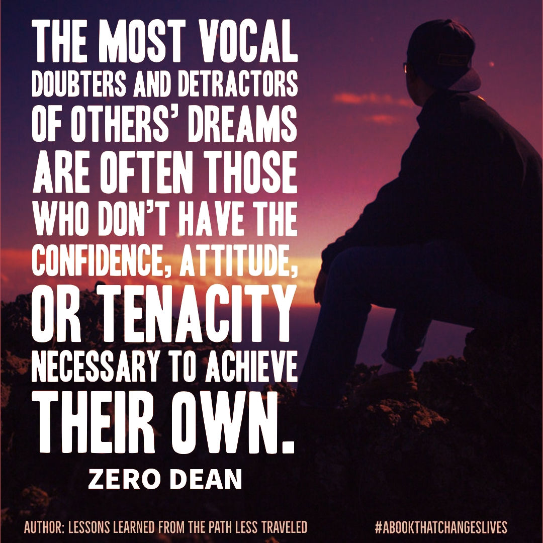 Doubters, detractors, and dream stealers