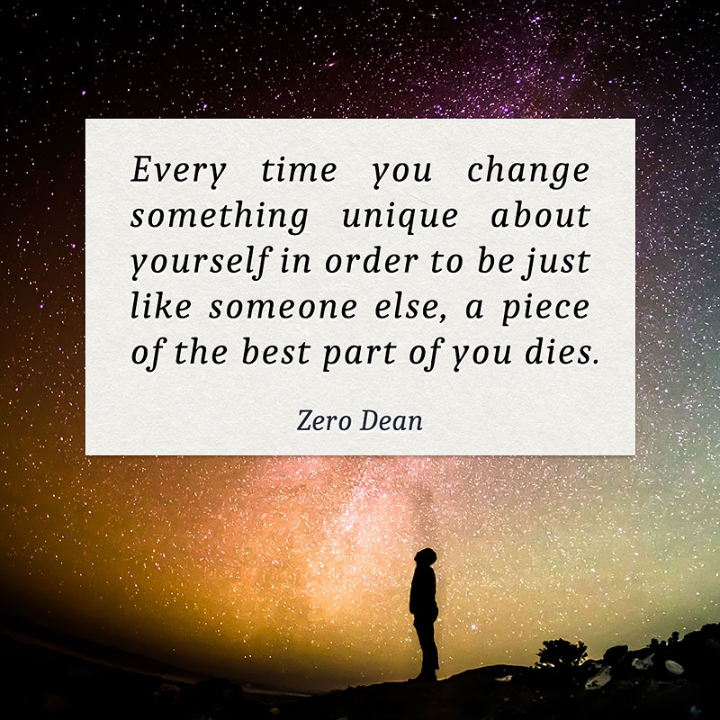 every-time-you-change-something-unique-about-yourself-zero-dean-sky