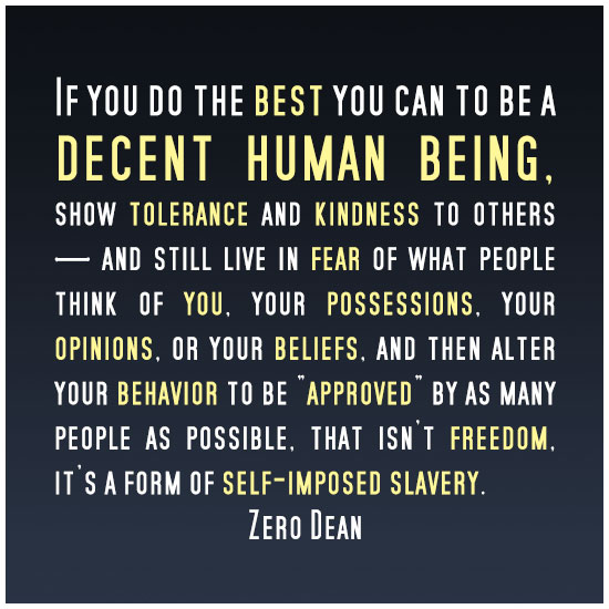 fear-of-self-expression-is-a-form-of-self-imposed-slavery-zero-dean