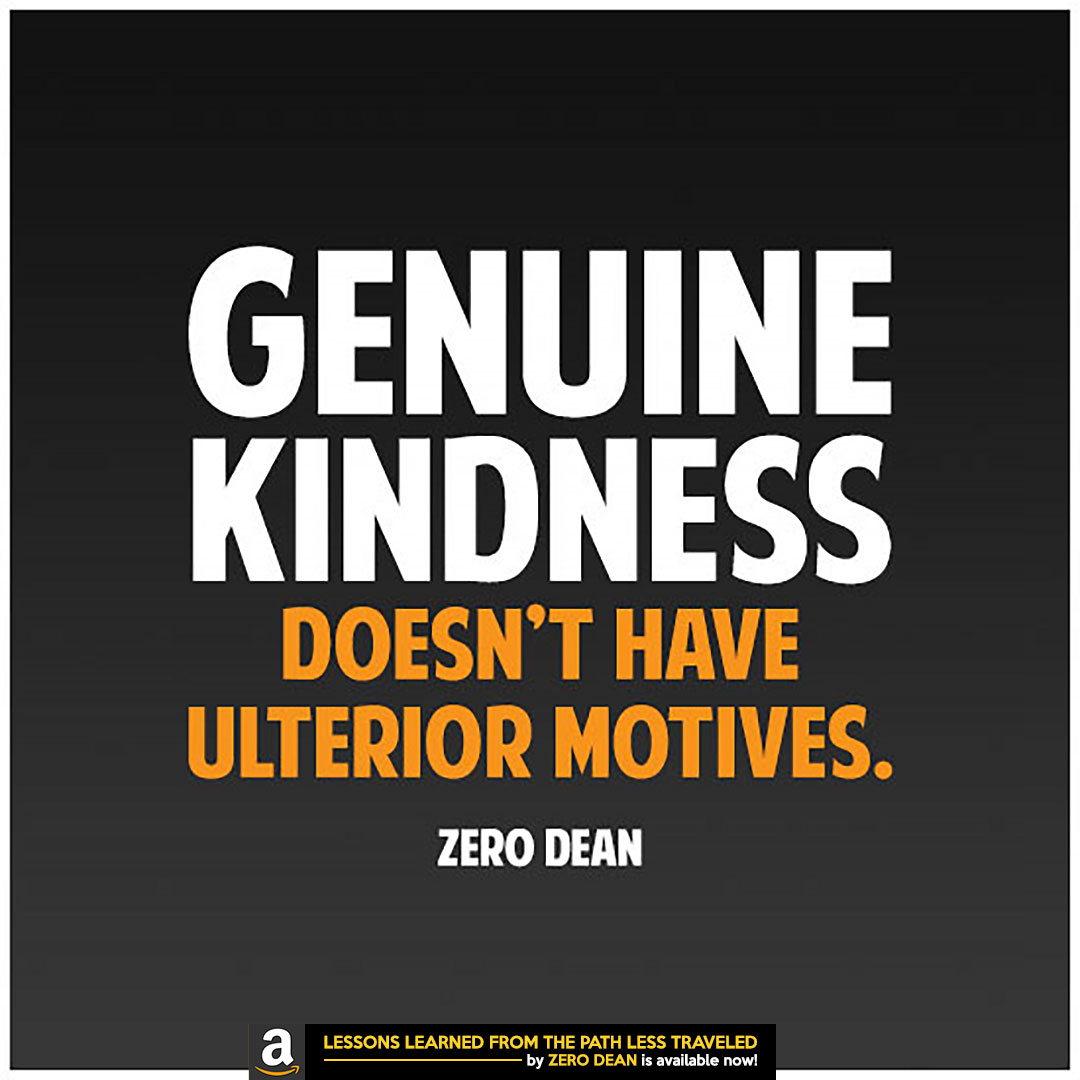 genuine-kindness-doesnt-have-ulterior-motives-kindness-without-expectation-zero-dean