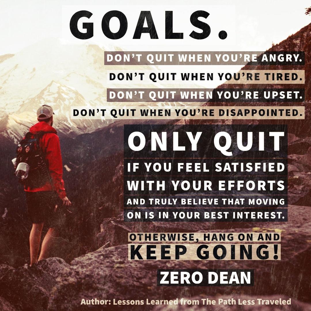 Goals. Don't quit when...