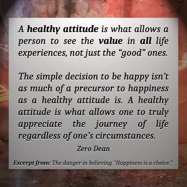 happiness-is-not-a-choice-a-healthy-attitude-zero-dean