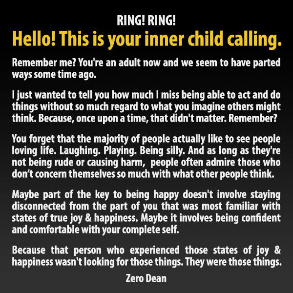 Hello, this is your inner child calling