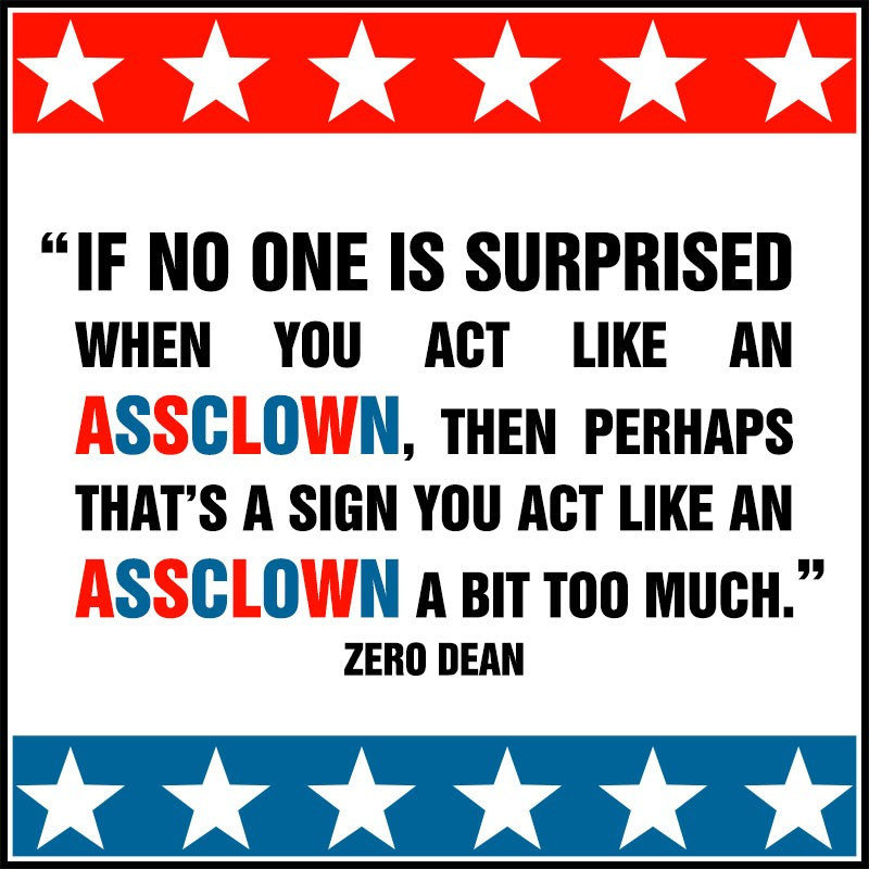 if-no-one-is-suprised-when-you-act-like-an-assclown-zero-dean-sign