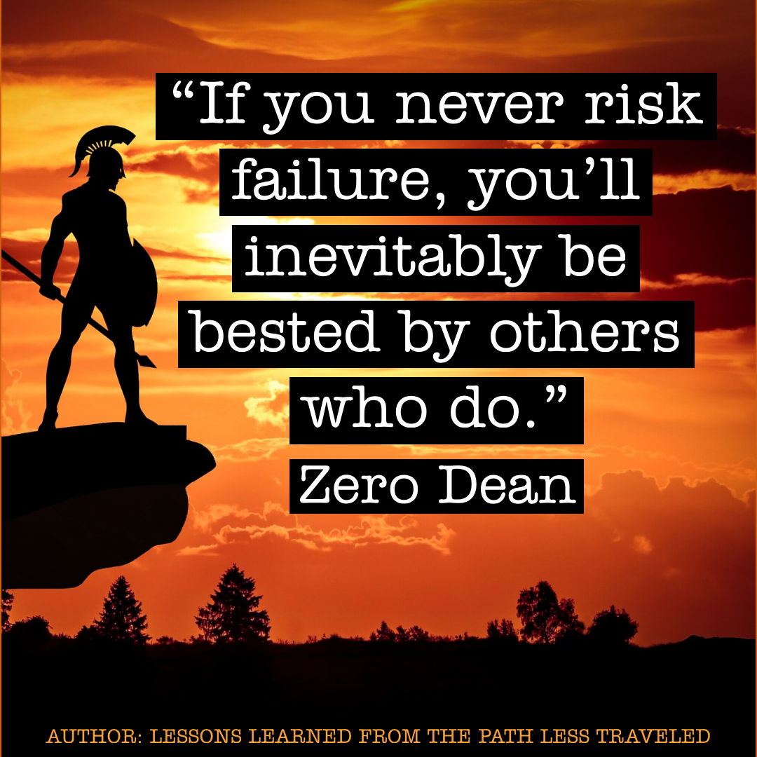 If you never risk failure...