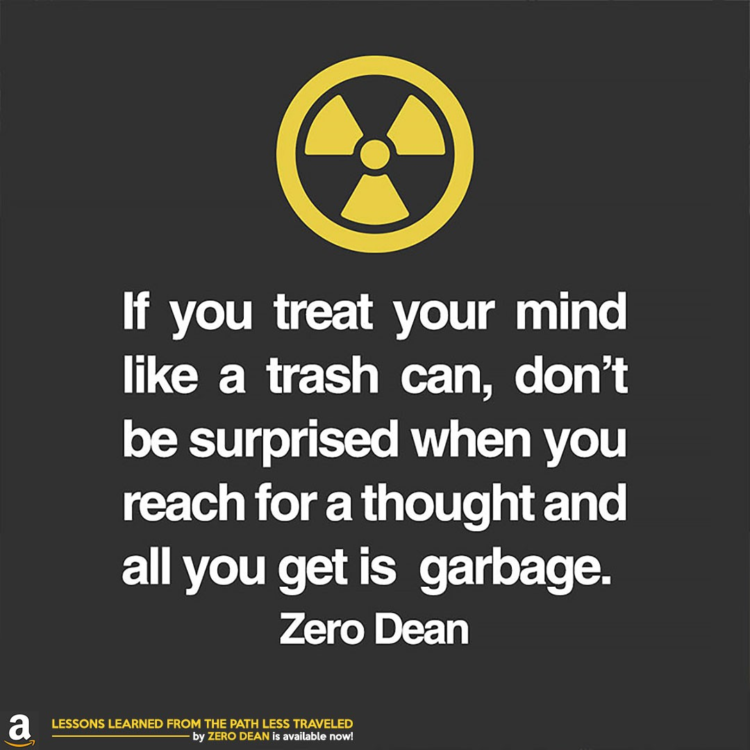if-you-treat-your-mind-like-a-trash-can-zero-dean
