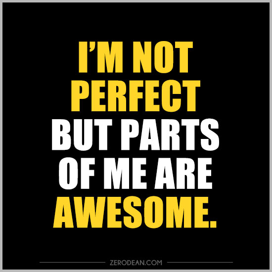 im-not-perfect-but-parts-of-me-are-awesome