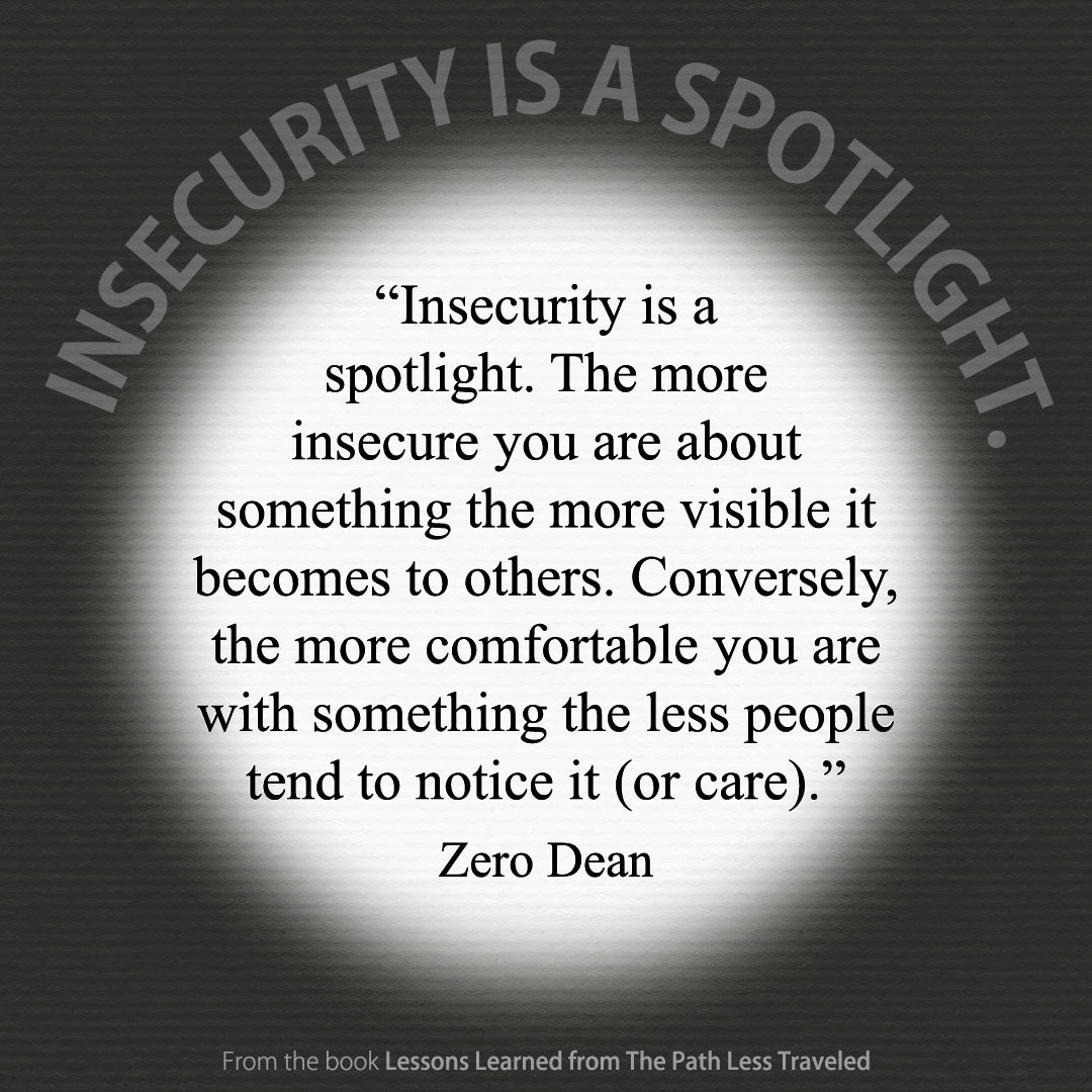 Insecurity is a spotlight