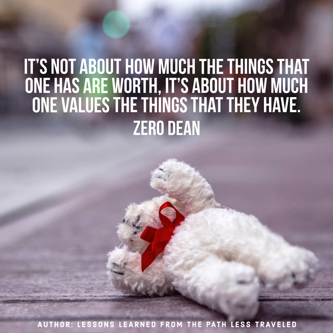 It's not about how much the things that one has are worth...