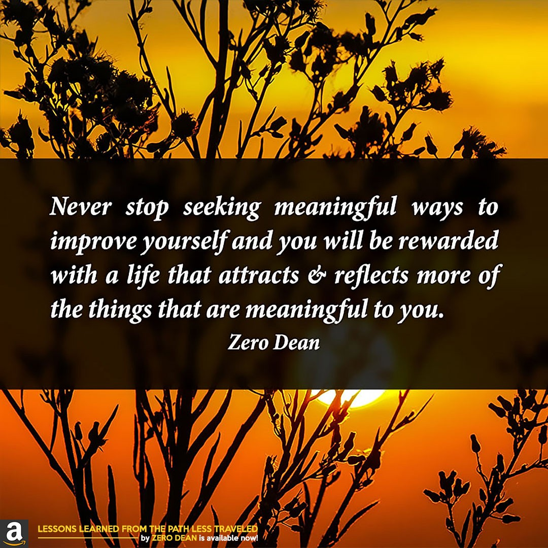never-stop-seeking-meaningful-ways-to-improve-yourself-zero-dean-sun
