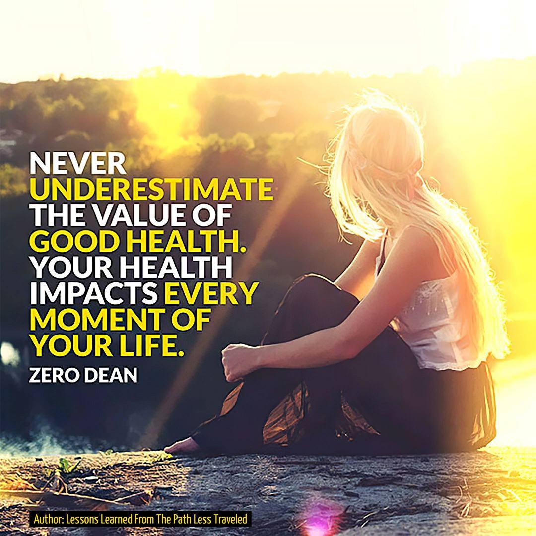 never-underestimage-the-value-of-good-health-zero-dean