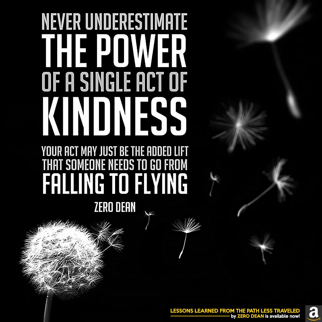 never-underestimate-the-power-of-a-single-act-of-kindness-zero-dean-dandelion