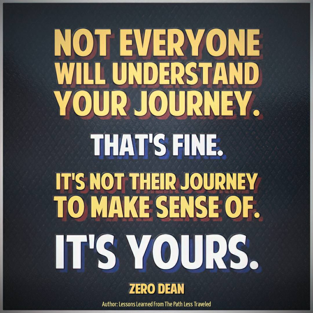 not-everyone-will-understand-your-journey-thats-fine-zero-dean-zerosophy