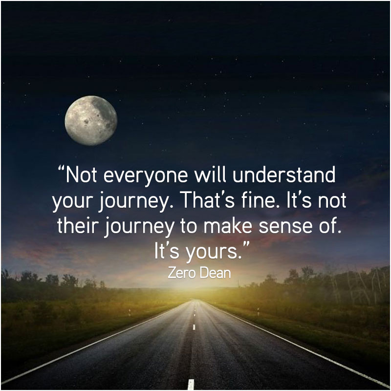 not-everyone-will-understand-your-journey-zero-dean-moon-road