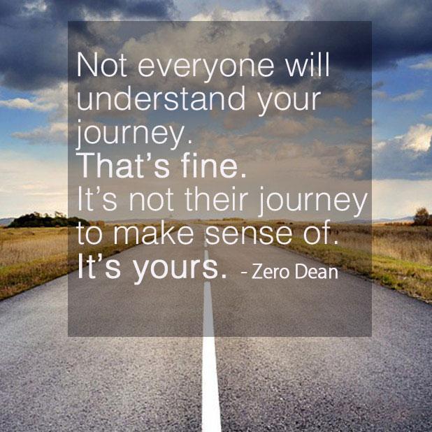 not-everyone-will-understand-your-journey-zero-dean-road