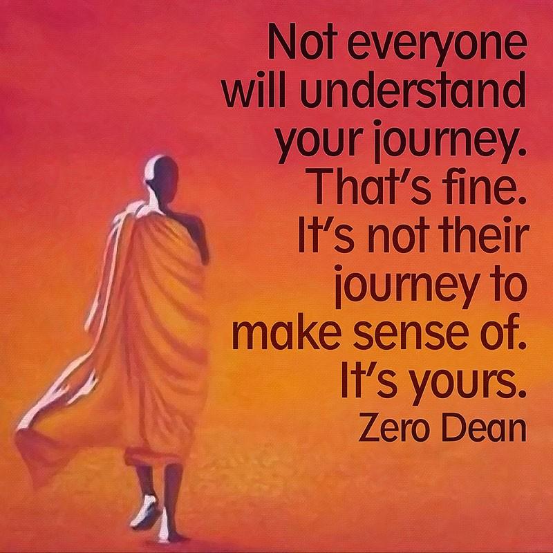not-everyone-will-understand-your-journey-zero-dean-zen-walker