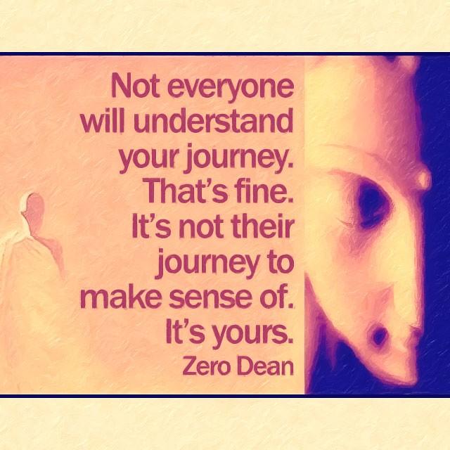 not-everyone-will-understand-your-journey-zero-dean-zen