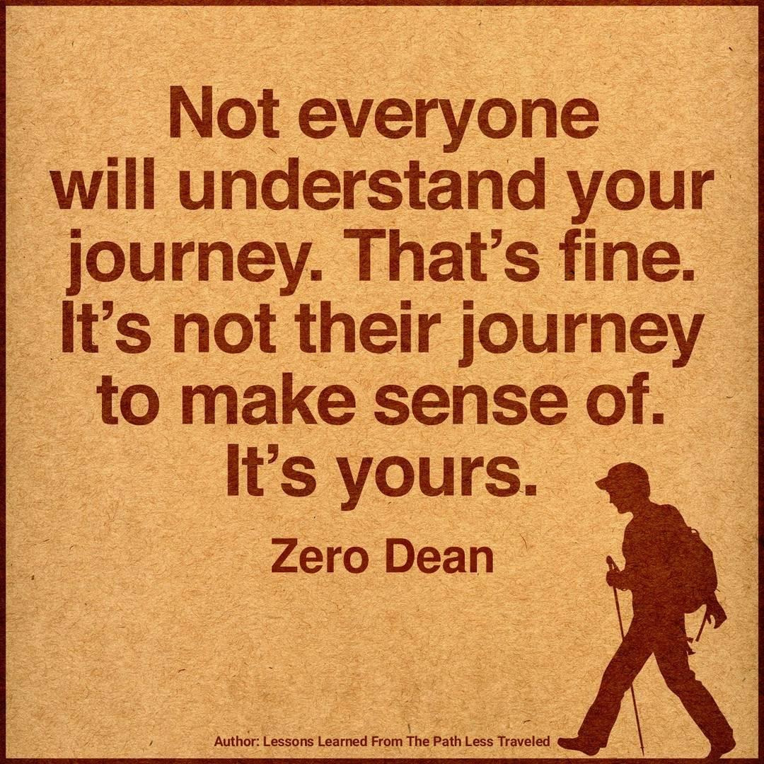 not-everyone-will-understand-your-journey-zero-dean-zerosophy