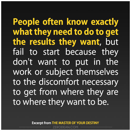 people-often-know-exactly-what-they-need-to-do-to-get-the-results-they-want-zero-dean