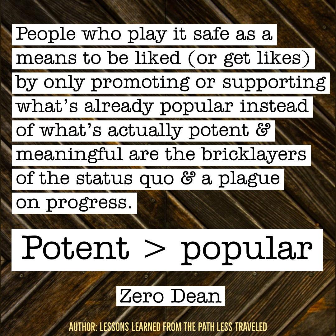 Pick potent over popular