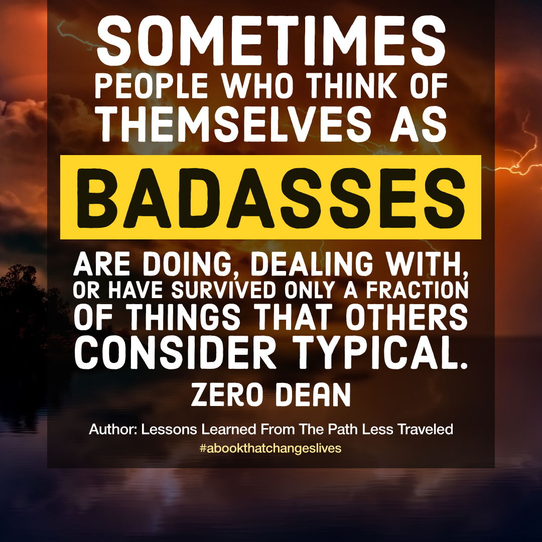 People who think of themselves as badasses