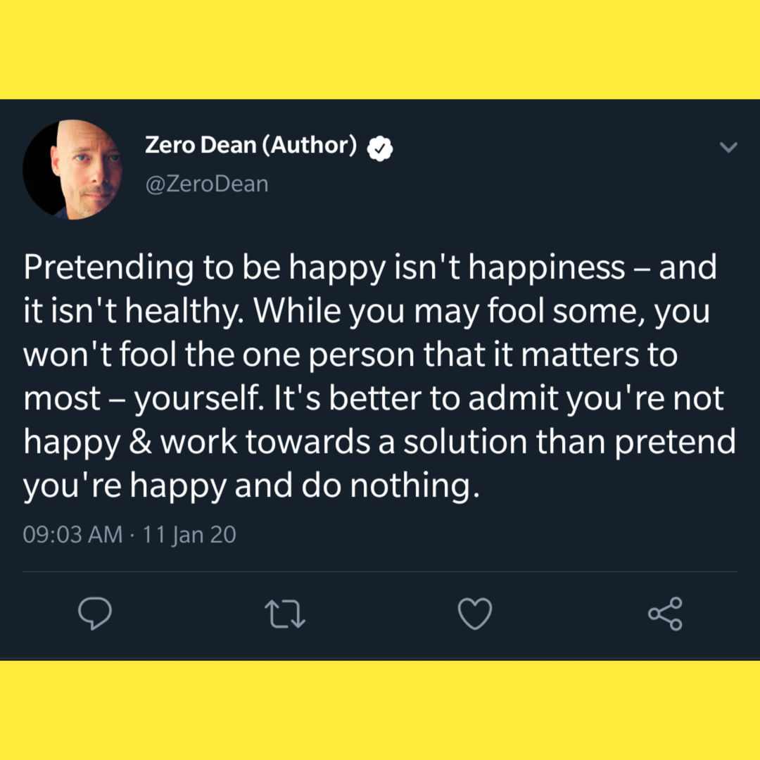 Pretending to be happy isn't happiness