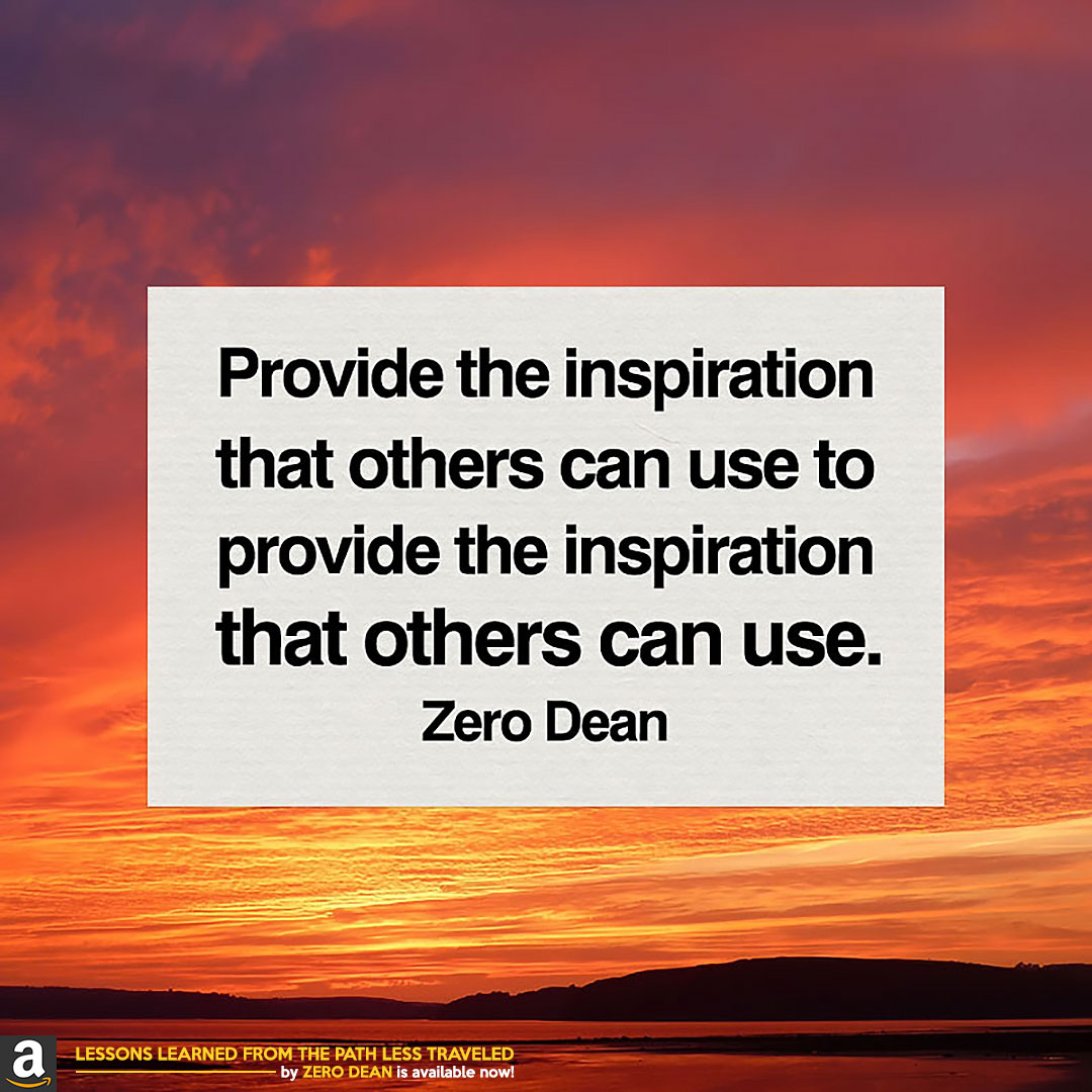 provide-the-inspiration-that-others-can-use-zero-dean