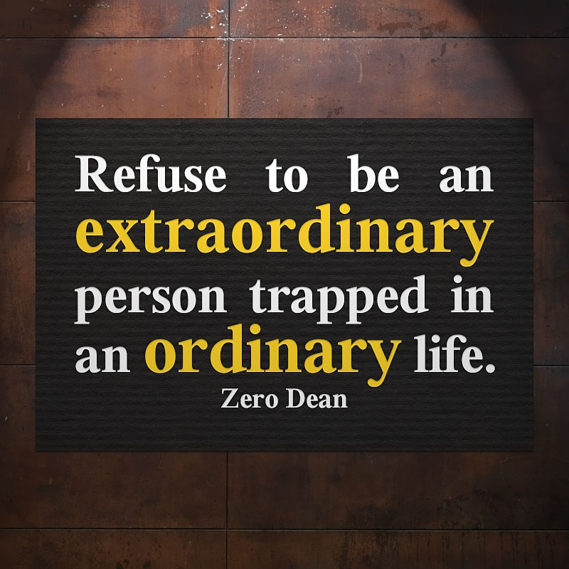 refuse-to-be-an-extraordinary-person-trapped-in-an-ordinary-life-zero-dean