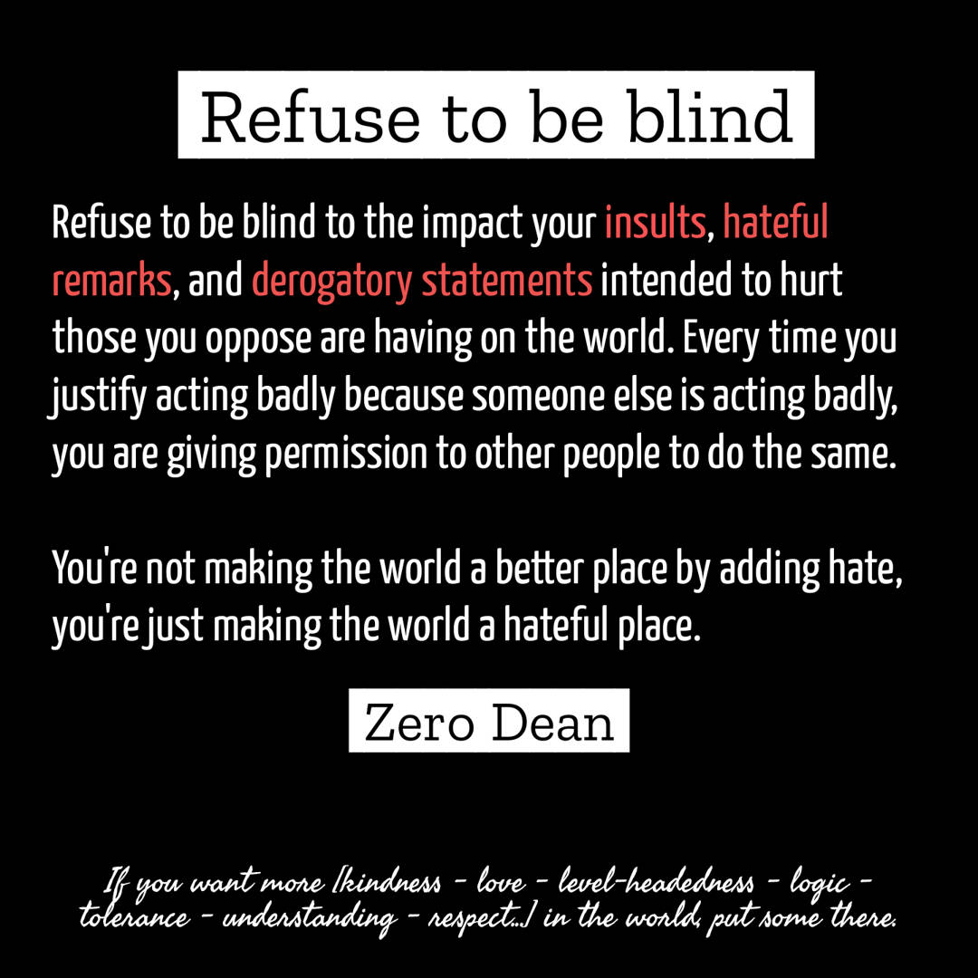 Refuse to be blind