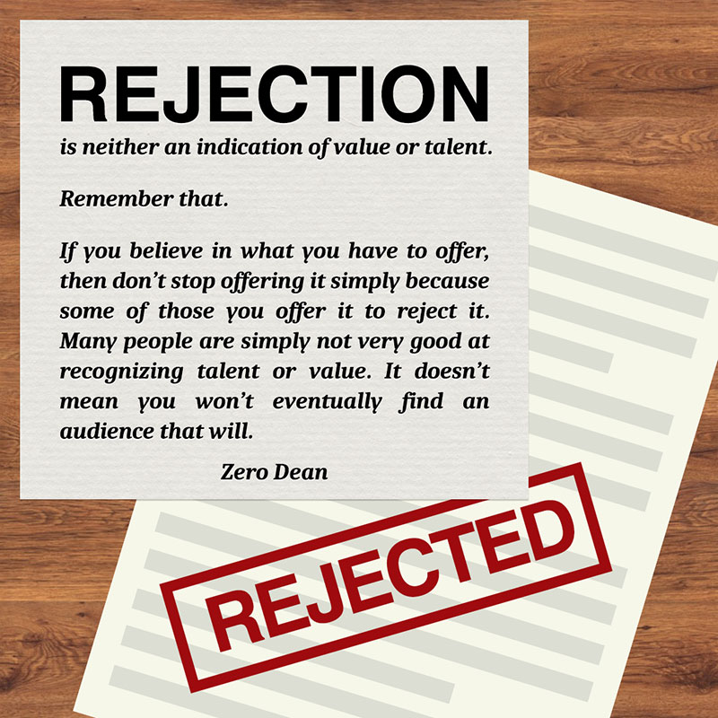 rejection-is-neither-an-indication-of-value-or-talent-believe-in-what-you-have-to-offer-zero-dean