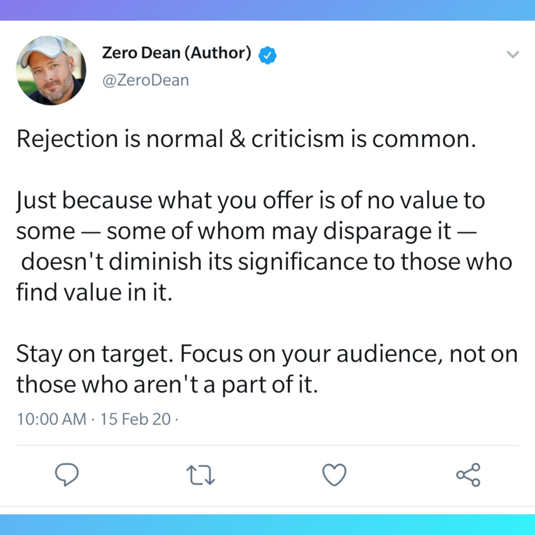 Rejection is normal and criticism is common